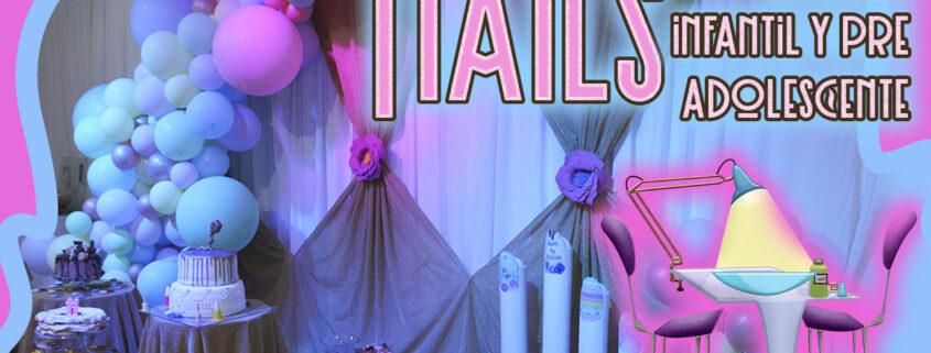 Nails, fiesta temática para niñas y pre-adolescentes